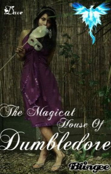 The Magical House of Dumbledore (A Marauders Love Story)