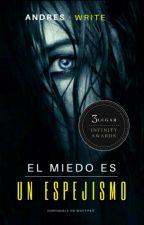 El miedo es un espejismo by AndresCrespo3