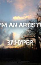 I'm An Artist...I'm confused by Owleye57532