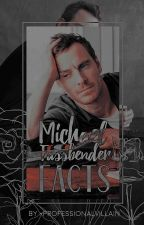 Michael Fassbender facts by -professionalvillain