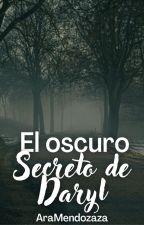 El Oscuro Secreto De Daryl by IaraPadro1