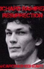 Richard Ramirez- Resurrected by carcrashedheart