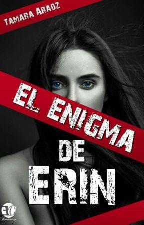 El enigma de Erin (libro I) POR TIEMPO LIMITADO by TammyTF