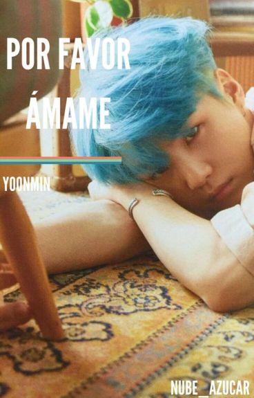 ~Por Favor Ámame~ •Yoonmin•