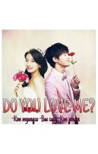 Do You Love Me? [END] by lovesooji