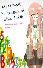 mátenme!! El diario de una nerd by levy-chan24