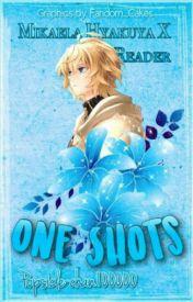 Oneshots (Mikaela Hyakuya X Reader) by Popsicle-chan100000