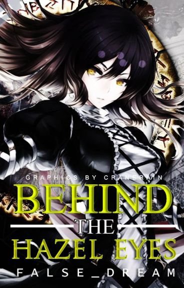 Behind The Hazel Eyes(Dance with Devils)*On Hold