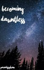 Becoming Dauntless || phan by paradisephan