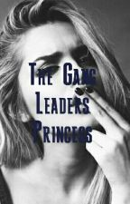 The Gang Leaders Princess [Coming Soon] by _ohmygosh_