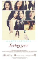 Loving You (fanfic camren) by Gaby_Fagundes