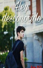 Hey Desconocido [Hey#1] by Kim_829