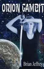 Orion Gambit - Traci Ganner series book 2 by grandmobiusbrian