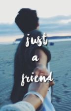 Just a friend;Hunter Rowland  by favrowland