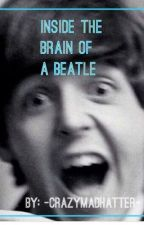 Inside the Brain of a Beatle by -CrazyMadHatter-