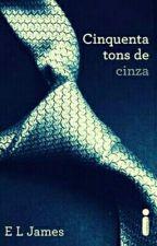 Cinquenta Tons de Cinza by maahluciano