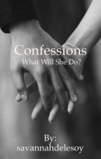 Confessions by savannahdelesoy