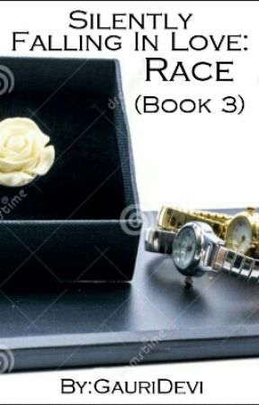 Silently Falling in Love: Race (Book 3) by GauriDevi