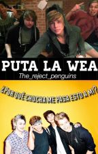 Puta La Wea [5sos Chilensis] by the_reject_penguins