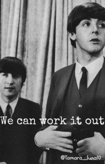 We can work it out [McLennon] #BeatleWattysYAOI
