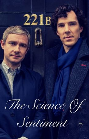 The Science of Sentiment (BBC Sherlock x Reader) - Chapter 11: Sick