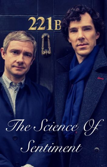 The Science of Sentiment                (BBC Sherlock x Reader)
