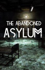 The Abandoned Asylum by asianfangrl
