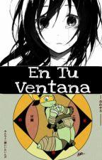 En Tu Ventana (TMNT MIKEY) by KiraOrukoSaki