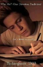 Why Me? (One Direction Fanfiction) by langston_1303