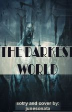 The Darkest World by junesonata