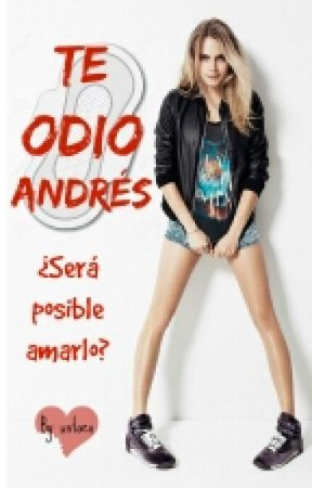 Te odio Andrés by Truenita