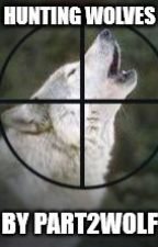 Hunting Wolves by Part2Wolf