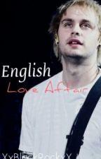 English Love Affair |M.C| by XxBlackRockxX