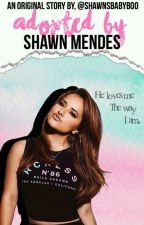 ADOPTED BY SHAWN MENDES by Shawnsbabyboo