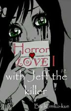 Horror Love With Jeff The Killer  by Kimiko_Kirisame