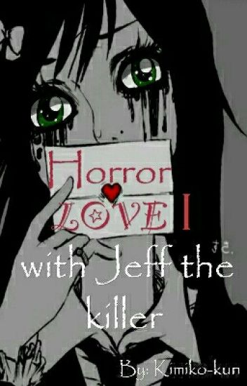 Horror Love With Jeff The Killer