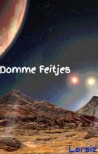 Domme Feitjes by Larsiz
