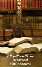 MyReaL'ın Wattpad Kütüphanesi~~ by MyReaL