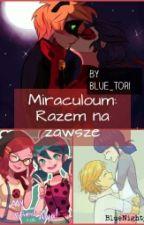 Miraculoum: Razem Na Zawsze (zawieszone) by IkuSonge