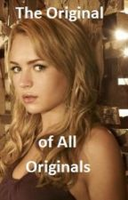 The Original of All Originals (A Vampire Diaries FanFic) by Taytay428