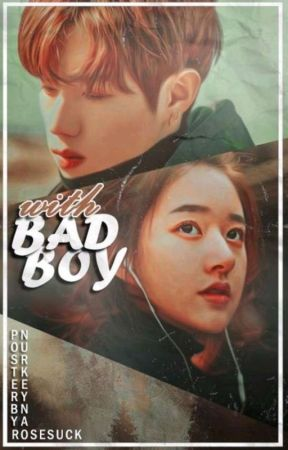 [C] With Bad Boy || MARK #Wattys2017 by NurKeyna