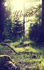 Wood by JoyzForever
