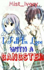 I Fell In Love With A Gangster (Gruvia Fanfiction) by ftlorlaine