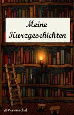 Meine Kurzgeschichten by Wawuschel
