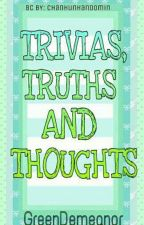 Trivias, Truths and Thoughts by GreenDemeanor