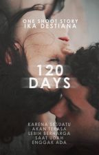 120 DAYS (ONE SHOOT STORY) by Ikaades