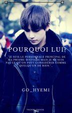 Pourquoi lui ? by Go_hyemi