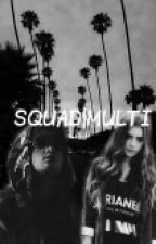 Squad|| Multi by MrsRychlik