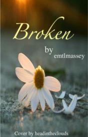 Broken by emtlmassey