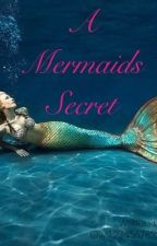 A Mermaids Secret by Owl12345678910